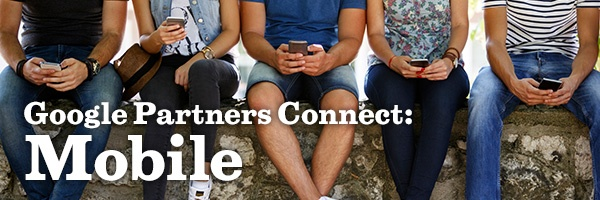 Google Partners Connect: Mobile